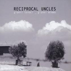 Lenoci, Gianni / Gianni Mimmo: Reciprocal Uncles (Long Song Records)
