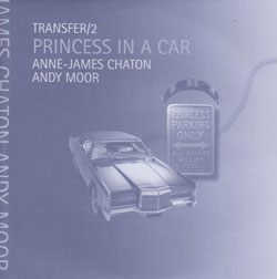 "Chaton, Anne-James / Andy Moor: Transfer/2 - Princess in a Car [7"" VINYL]"