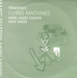 "Chaton, Anne-James / Andy Moor: Transfer/3 - Flying Machines [7"" VINYL]"