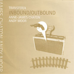 "Chaton, Anne-James / Andy Moor: Transfer/4 - Inbound/Outbound [7"" VINYL]"