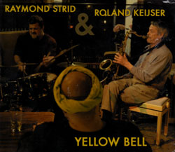 Strid, Raymond & Roland Keijser: Yellow Bell [3 CD BOX] (Umlaut Records)