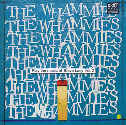 Whammies, The (Dijkstra / Oliver / Karayorgis / Roebke / Bishop / Bennink): Play The Music Of Steve (Driff Records)
