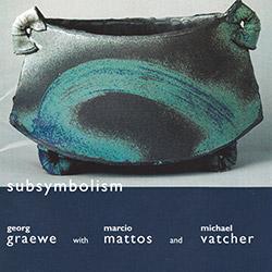 Graewe / Mattos / Vatcher: Subsymbolism