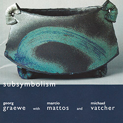 Graewe / Mattos / Vatcher: Subsymbolism (Nuscope)