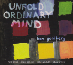 Goldberg / Cline / Eskelin / Sudduth / Smith: Unfold Ordinary Mind (Bag)