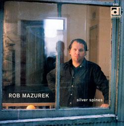 Mazurek, Rob: Silver Spines