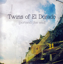 Twins of El Dorado: [portend the end] (Prom Night Records)