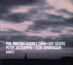 Minton, Phil + Audrey Chen + Guy Segers + Peter Jacquemyn + Teun Verbruggen: Quintet (Sub Rosa)