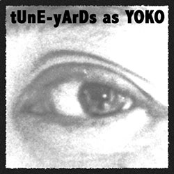 tUnE-yArDs: tUnE-yArDs As Yoko [10-inch VINYL] (Chimera Music)