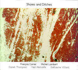 Carrier / Lambert / Thompson / Metcalfe / Viltard: Shores and Ditches