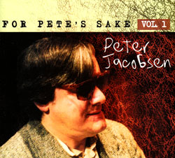 Jacobsen, Peter: For Pete's Sake Vol. 1