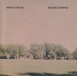 Make A Circus: Beijing Olympics (Prom Night Records)