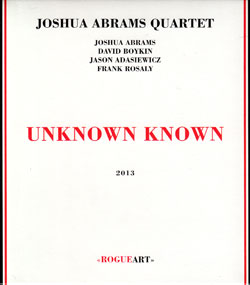 Abrams, Joshua Quartet: Unknown Known (RogueArt)