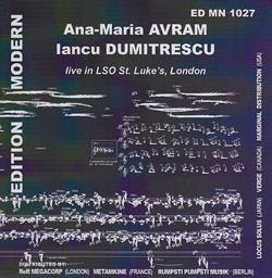 Dumitrescu, Iancu / Ana-Maria Avram: Live in LSO St Luke's London (Edition Modern)