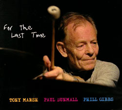 Marsh, Tony / Paul Dunmall / Phill Gibbs: For The Last Time (FMR)
