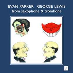 Parker, Evan / George Lewis: From Saxophone & Trombone (psi)