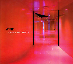 Wire: Change Becomes Us (Cargo UK)
