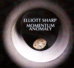 Sharp, Elliott: Momentum Anomaly (New Atlantis)