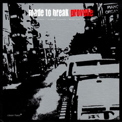 Made to Break (Daisy / Hoff / Kurzmann / Vandermark): Provoke (Clean Feed)
