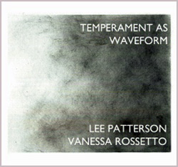 Patterson, Lee & Vanessa Rossetto: Temperament as Waveform (Another Timbre)