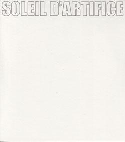 Guionnet, Jean-Luc + Eric La Casa + Philip Samartzis: Soleil d'Artifice (Swarming)
