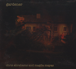 Abrahams, Chris and Magda Mayas: Gardener