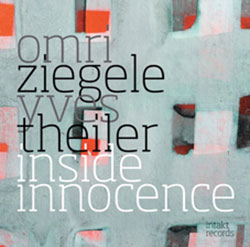 Ziegele, Omri - Yves Theiler: Inside Innocence (Intakt)