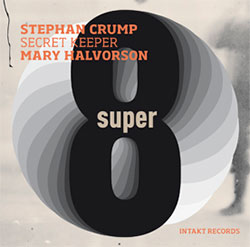 Crump, Stephan - Mary Halvorson (Secret Keeper): Super Eight (Intakt)