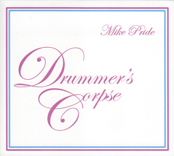 Pride, Mike: Drummer's Corpse