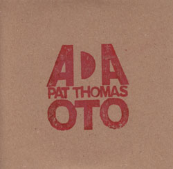ADA Trio (Brotzmann / Lonberg-Holm / Nilssen-Love): with Pat Thomas live at Cafe OTO (PNL)