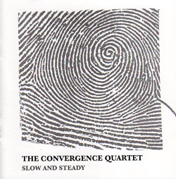 Convergence Quartet, The: Slow and Steady (NoBusiness)