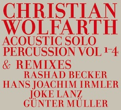 Wolfarth, Christian: Acoustic Solo Percussion Vol. 1-4 & Remixes [2 CDs] (Hiddenbell Records)