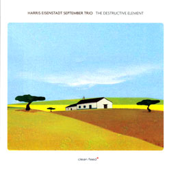 Eisenstadt, Harris September Trio: The Destructive Element (Clean Feed)