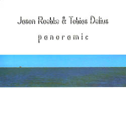 Roebke, Jason / Tobias Delius: Panoramic (Not Two Records)