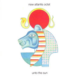 New Atlantis Octet: Unto the Sun (Not Two Records)