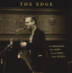 Perelman, Ivo / Matt Shipp / Michael Bisio / Whitt Dickey: The Edge (Leo)
