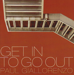 Giallorenzo, Paul: Get In To Go Out (482 Music)