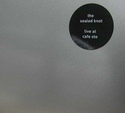 Sealed Knot, The (Beins / Davies / Wastell): Live At Cafe Oto (Confront)