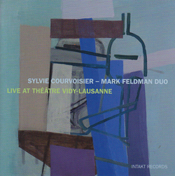 Courvoisier, Sylvie - Mark Feldman Duo: Live At Theatre Vidy-Lausanne (Intakt)