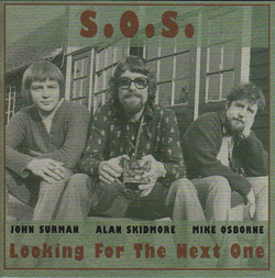 S.O.S. (John Surman, Mike Osborne, Alan Skidmore): Looking For The Next One [2 CDs] (Cuneiform)