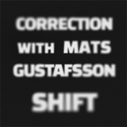 Correction with Mats Gustafsson: Shift [VINYL] (NoBusiness)