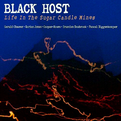 Black Host (Cleaver / Cooper-Moore / Seabrook / Jones / Niggenkemper): Life in the Sugar Candle Mine (Northern Spy)