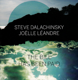 Dalachinsky, Steve / Joelle Leandre: The Bill Has Been Paid (Dark Tree Records)