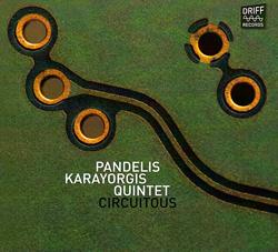 Karayorgis, Pandelis Quintet: Circuitous (Driff Records)