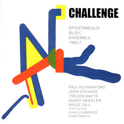 Spontaneous Music Ensemble: Challenge (1966-7) (Emanem)