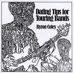 Coley, Byron: Dating Tips for Touring Bands [VINYL] (Hot Cars Warp)