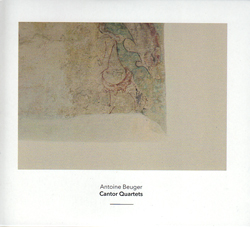 Beuger, Antoine: Cantor Quartets [2 CDs] (Another Timbre)