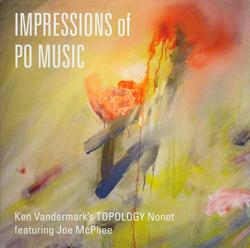 Vandermark's, Ken Topology Nonet w/ Joe McPhee: Impressions of Po Music
