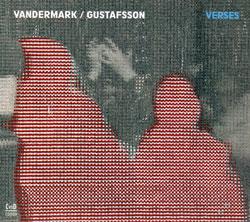 Vandermark, Ken and Mats Gustafsson: Verses