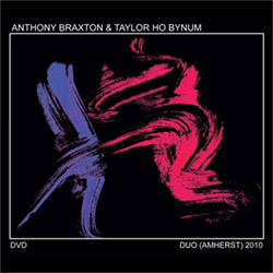 Braxton, Anthony & Taylor Ho Bynum: Duo (Amherst) 2010 [DVD] (New Braxton House)
